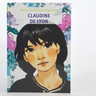 Claudine de Lyon Marie Christine Helgerson, Editions Flammarion Jeunesse