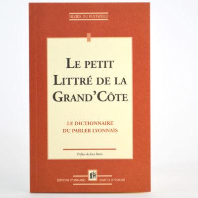 Le Petit Littré de la Grand'Côte, le dictionnaire du parler lyonnais. Editions Lyonnaise d'art et d'histoire-boutique-foulard-soie-lyon